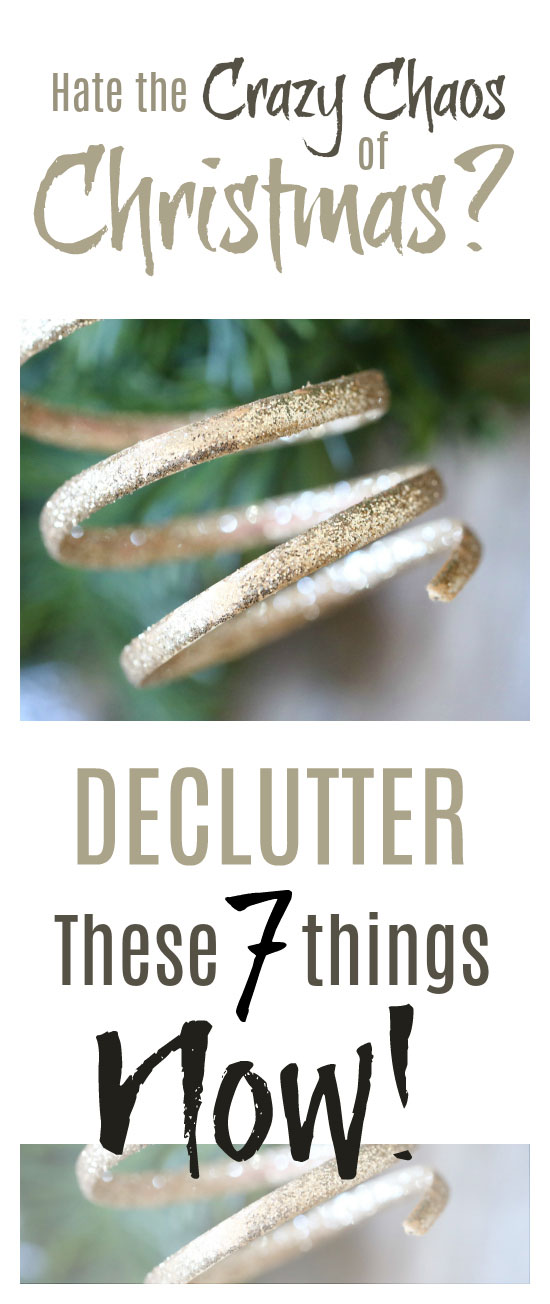 Christmas declutter - if you hate the crazy chaos of Christmas declutter these 7 things now!