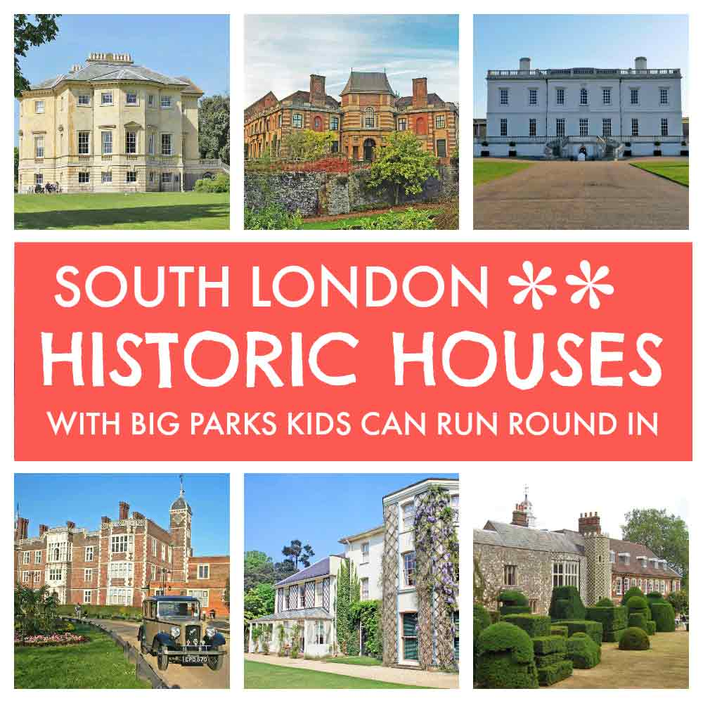 South London historic houses with big parks kids can run round in