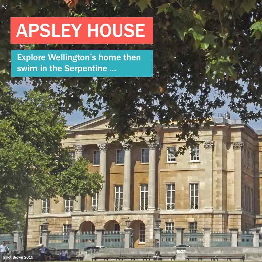 Apsley House - explore the Duke of Wellington's historic house then run round in Hyde Park and swim in the Serpentine