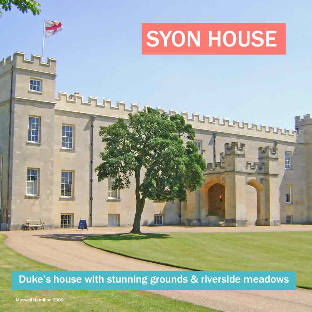 Syon House - historic home of Duke of Northumberland in west London with stunning grounds and riverside meadows