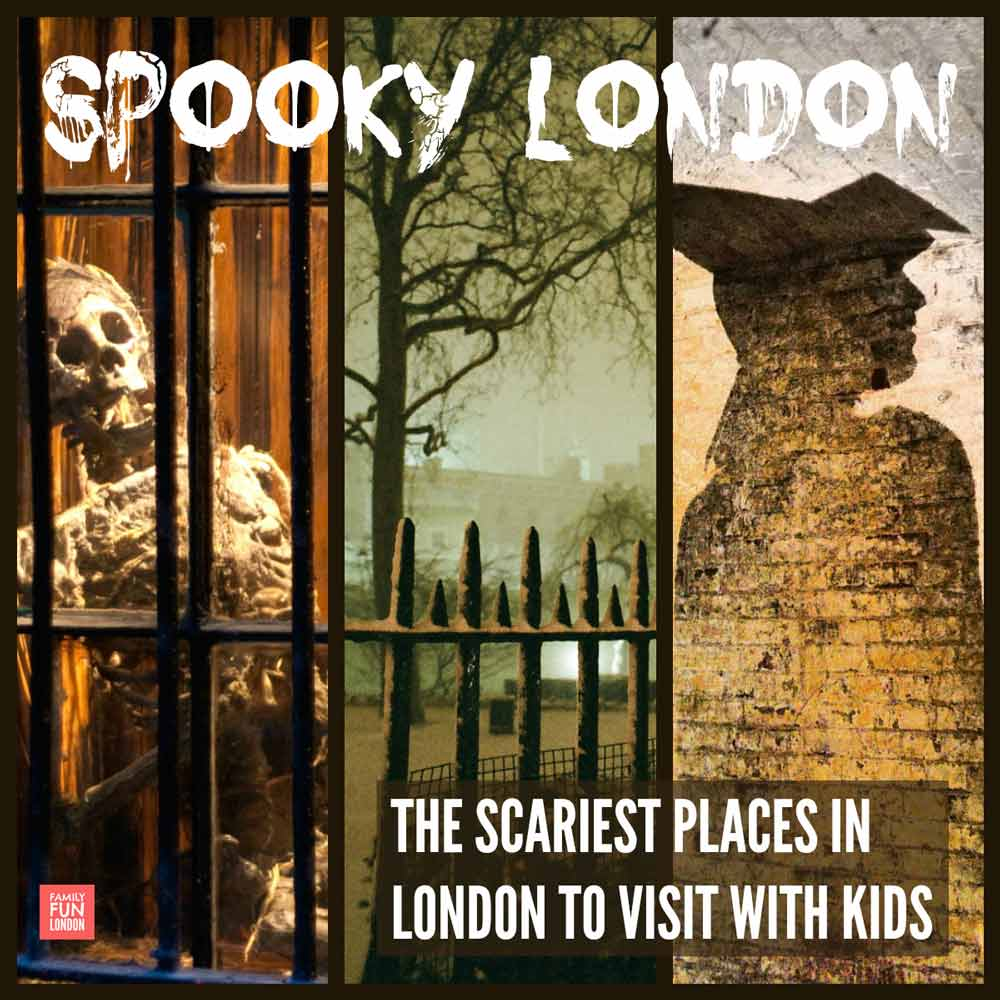 Spooky London - the scariest places to visit in London with Kids - including plenty without scary prices
