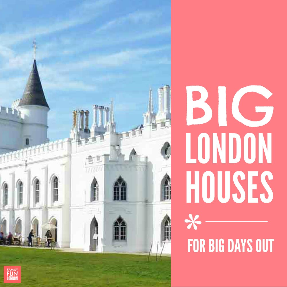 Big London houses with loads of space to run round that are perfect for a big day out