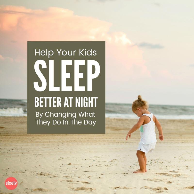 Help kids sleep better at night
