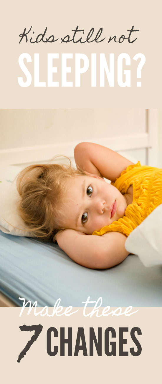 Kids still not sleeping? Make these 7 changes ... #sleep