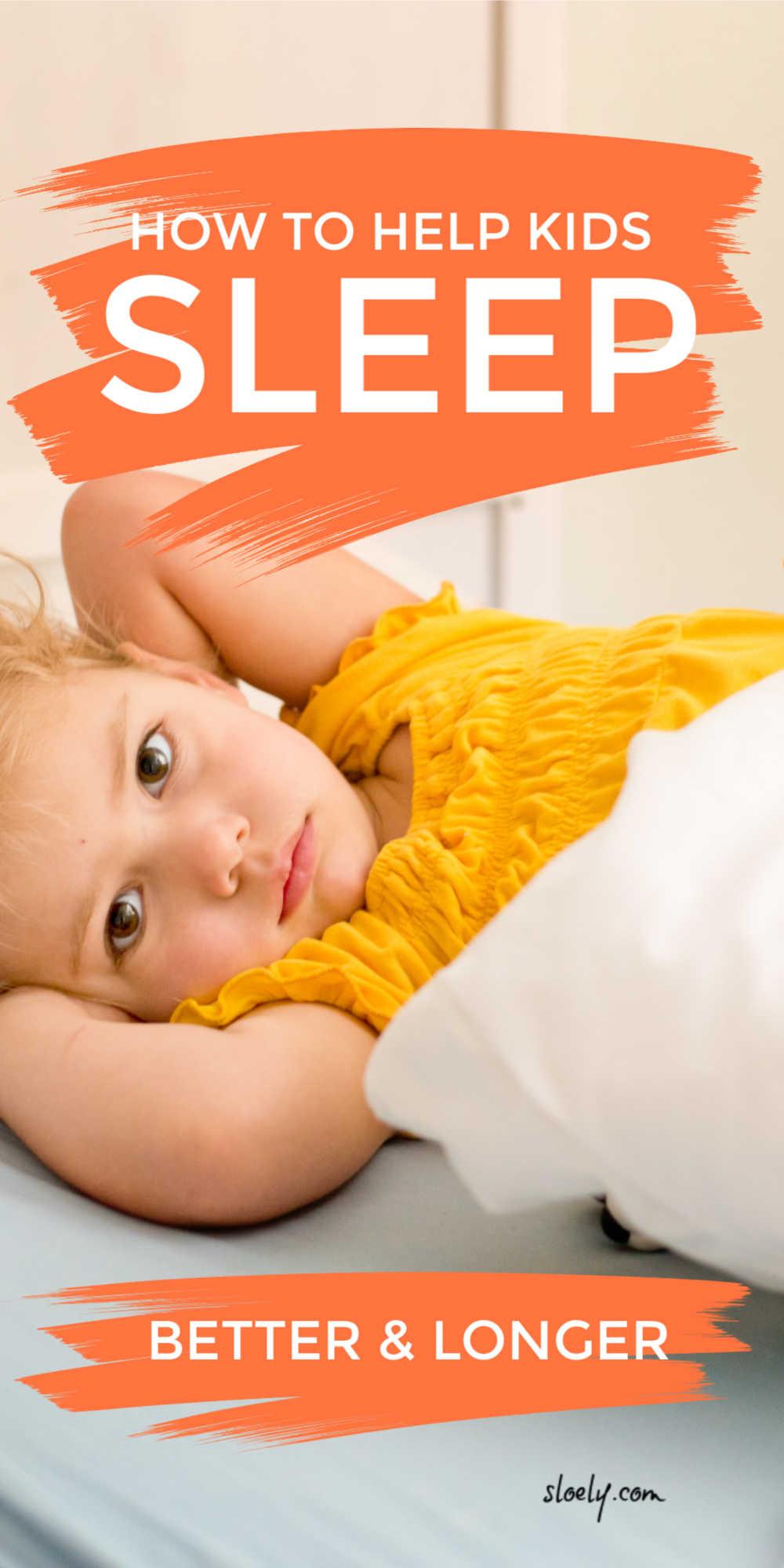 How To Help Kids Sleep Better and Longer