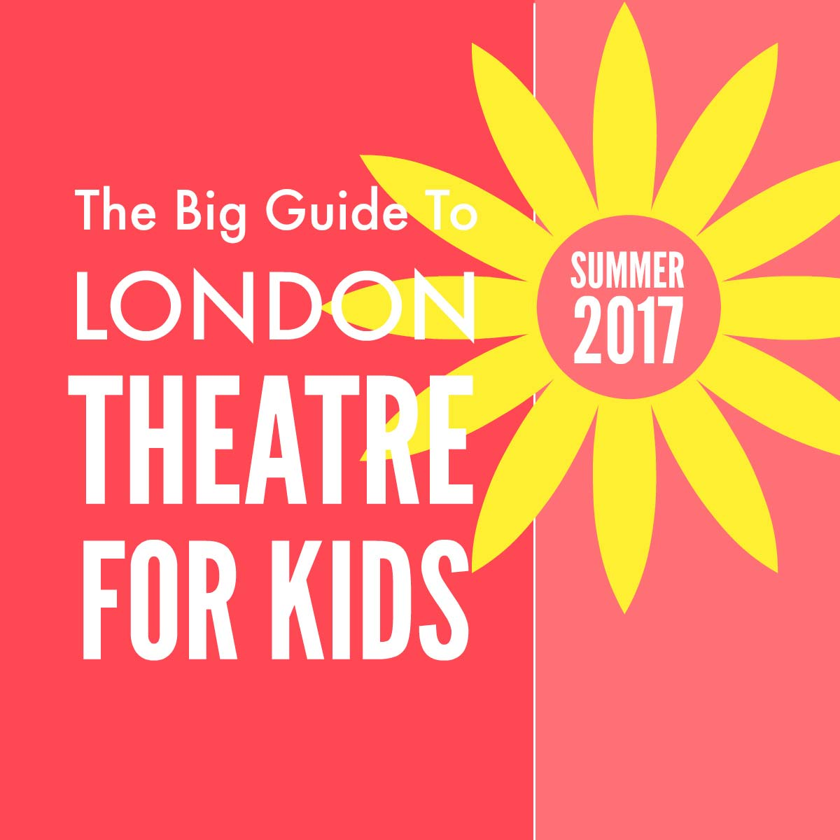 Kids Theatre Shows London Summer 2017