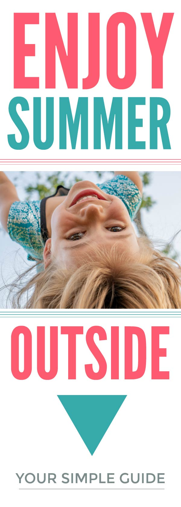 Outdoor fun for kids ideas - 101 simple, cool ideas for a summer of fun outside #summerkids #outoors #play #playmatters