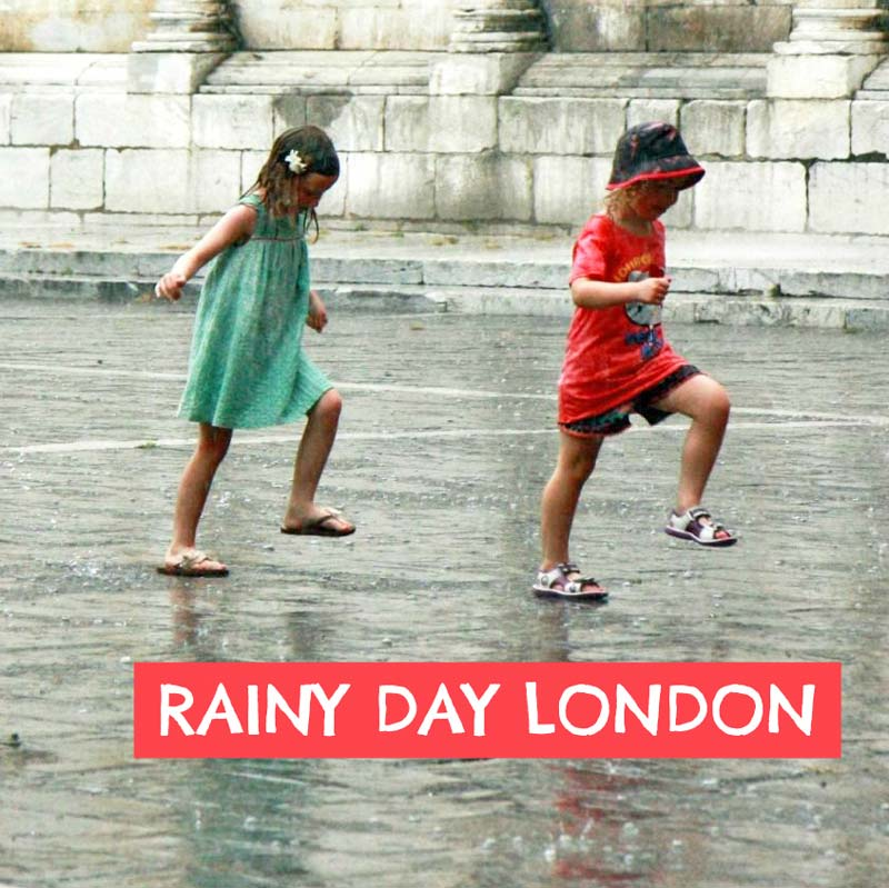 Rainy day London with kids