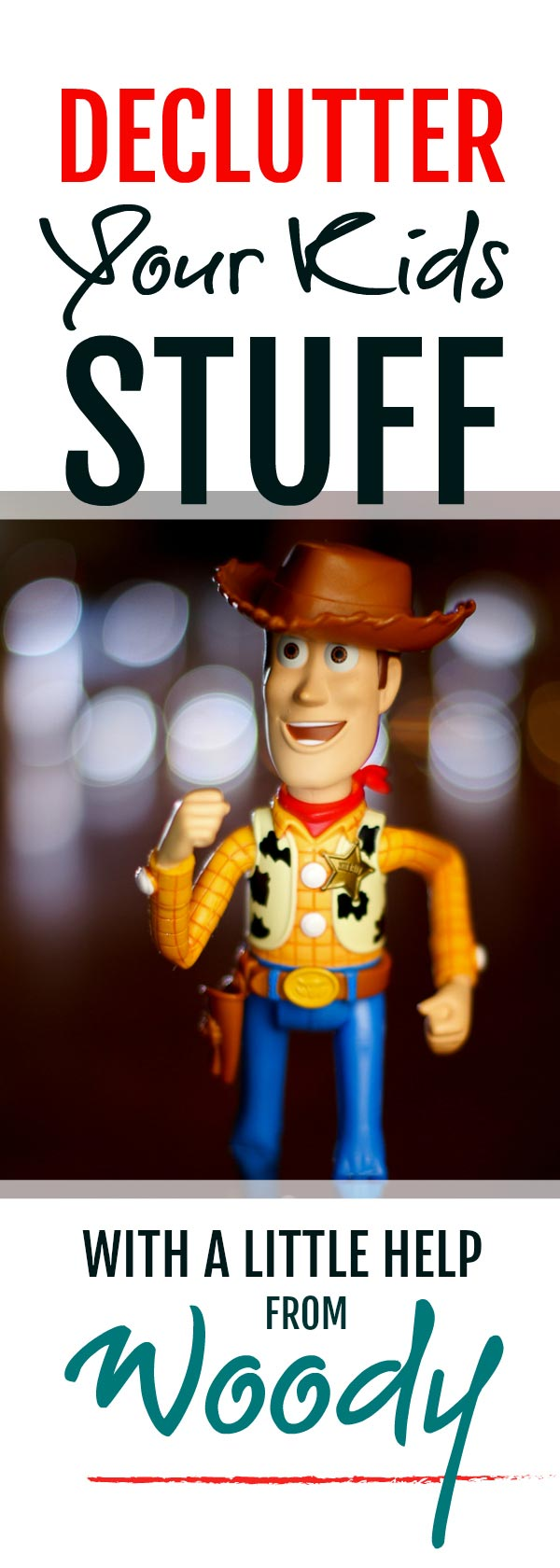 Declutter your kids stuff with a little help from Woody #declutter #decluttering #declutter365
