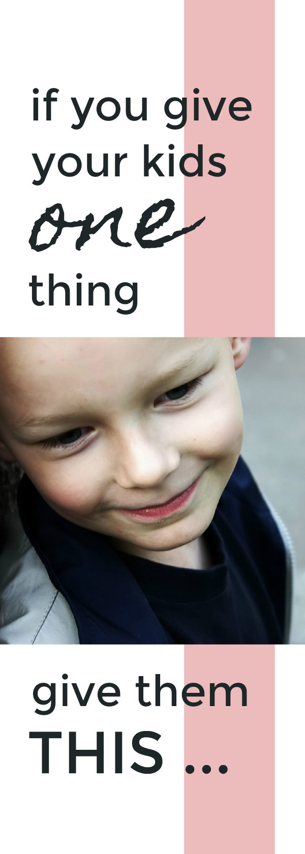 If you give your kids one thing give them this #childhood #positiveparenting #unbusy #parenting #parenttips
