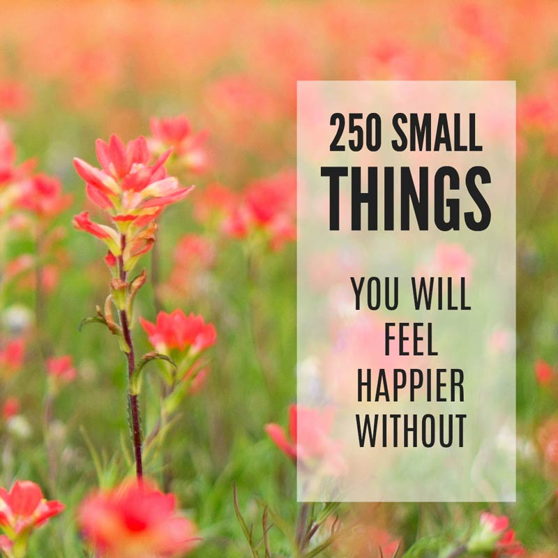 Declutter list - 250 things cluttering your home you will be happier without