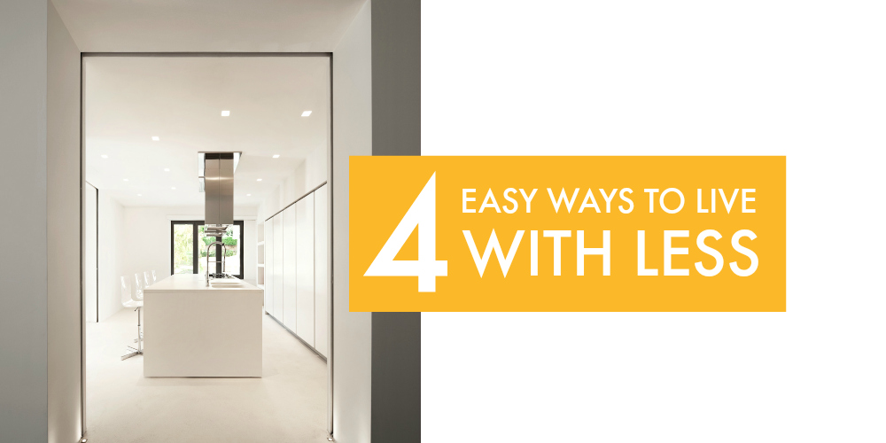 Live with less - 4 easy ways to live with less and enjoy life more #declutter #livewithless #minimalist
