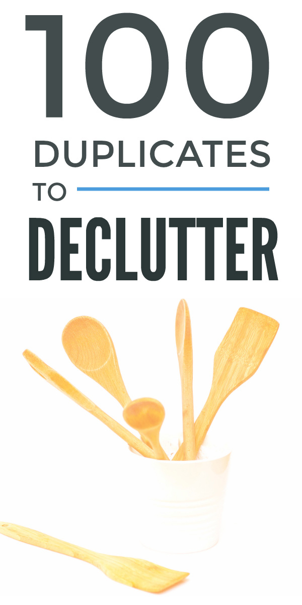 Declutter time - do you truly need two or three or ten of everything? Let go of all your duplicates easily with this big declutter list #declutter #simplify #organize #minimalist