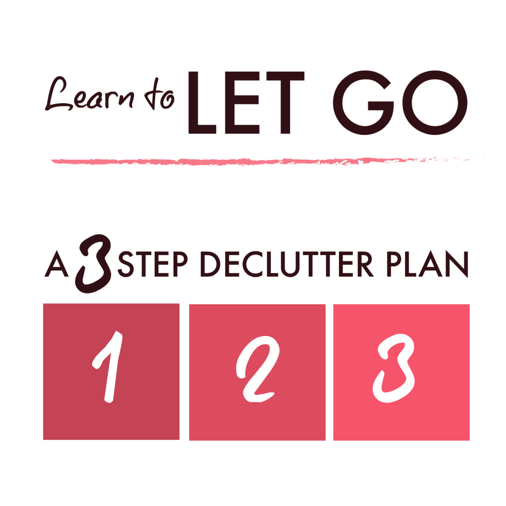 Learn to let go of clutter with this simple 3 stage declutter plan #declutter