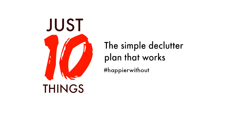 Just 10 things - the simple declutter plan that works #declutter