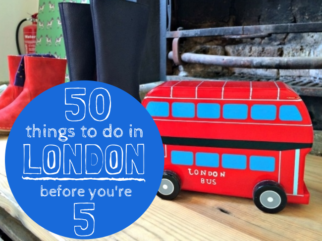 50 Things To Do In London Before You're 5 #London #LondonDaysOut