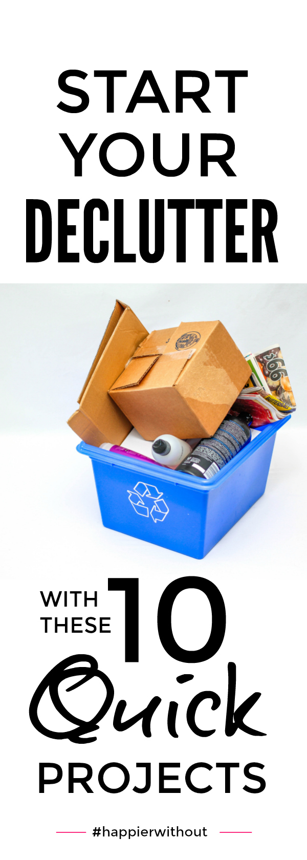Start decluttering quickly with these 10 easy projects you can fit in however busy you are.  They really will help you keep clutter out for good ... #declutter #organize #happierwithout