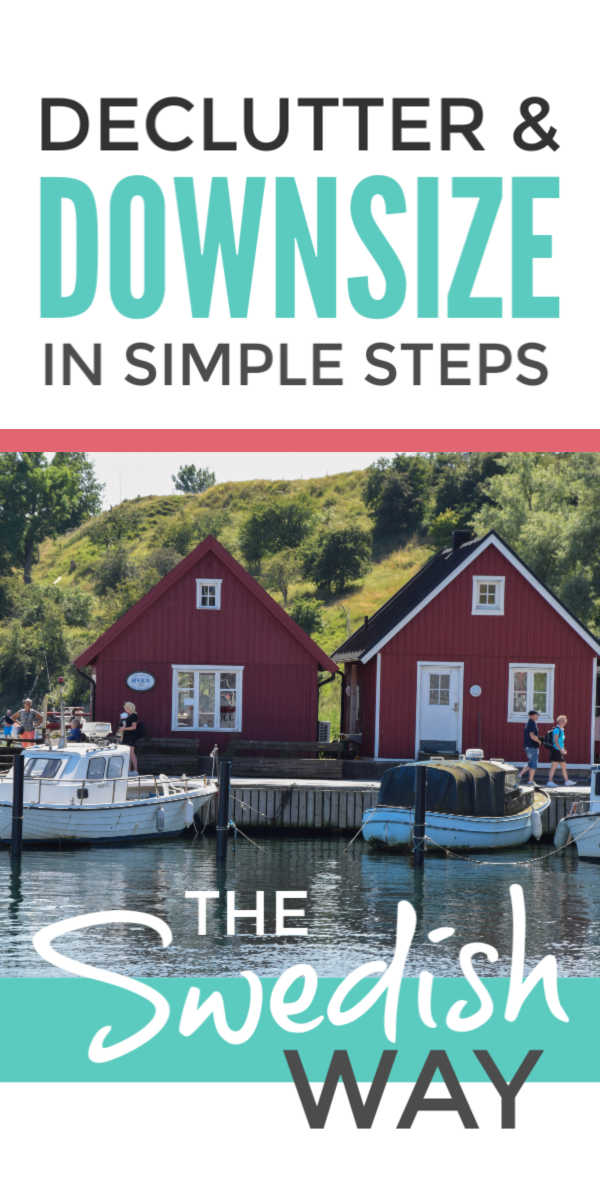 Downsize your home to a small house, a tiny house or an apartment or just a simpler lifestyle with these best selling tips on how to declutter and downsize the Swedish way. These ideas can help whether you're moving with kids or preparing for retirement #downsize #downsizing #declutter #decluttering #smallhouse #tinyhouse #tinyhousemovement