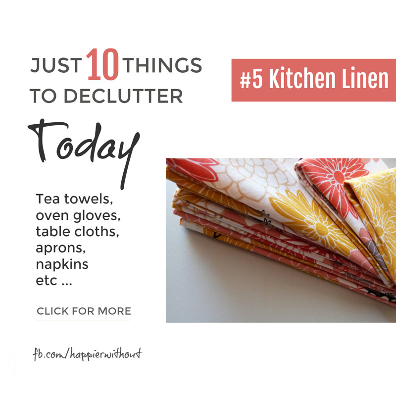 Tea towels. Napkins. Aprons. Tablecloths. And more. Let go all those kitchen linens who never see the light of day and enjoy the space. #lessclutter #declutter #minimalist #simplicity #just10things #happierwithout