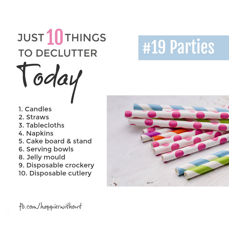 How many years have you been holding on to those leftover party plates and bowls and napkins. Pass them onto someone who will actually use them ... #clutterfree #declutter #organization #just10things #happierwithout
