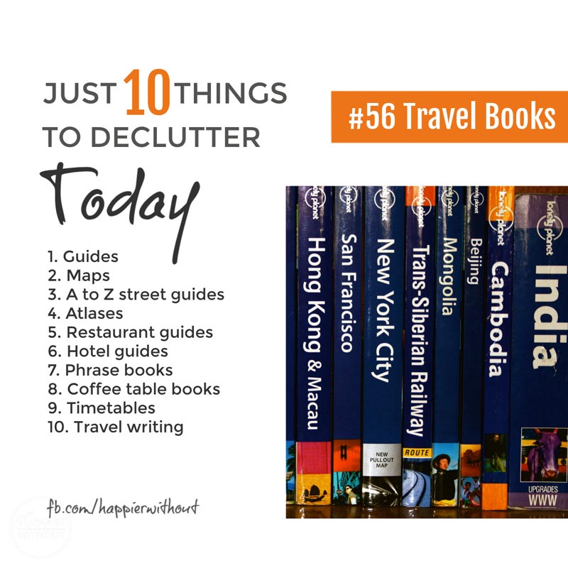 Declutter all those old out of date travel books cluttering up your shelves and the attic and enjoy living clutterfree #declutter #clutterfreehome #decluttering