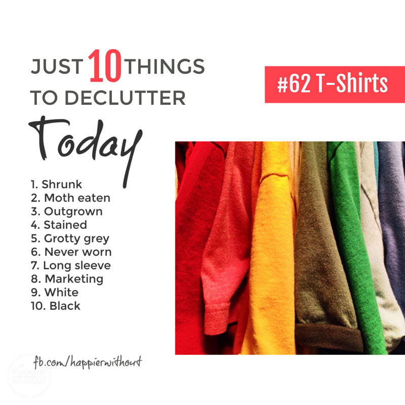 Declutter all those t-shirts you're never going to wear and start to enjoy a clutter free capsule wardrobe #declutter #clutterfree #capsulewardrobe