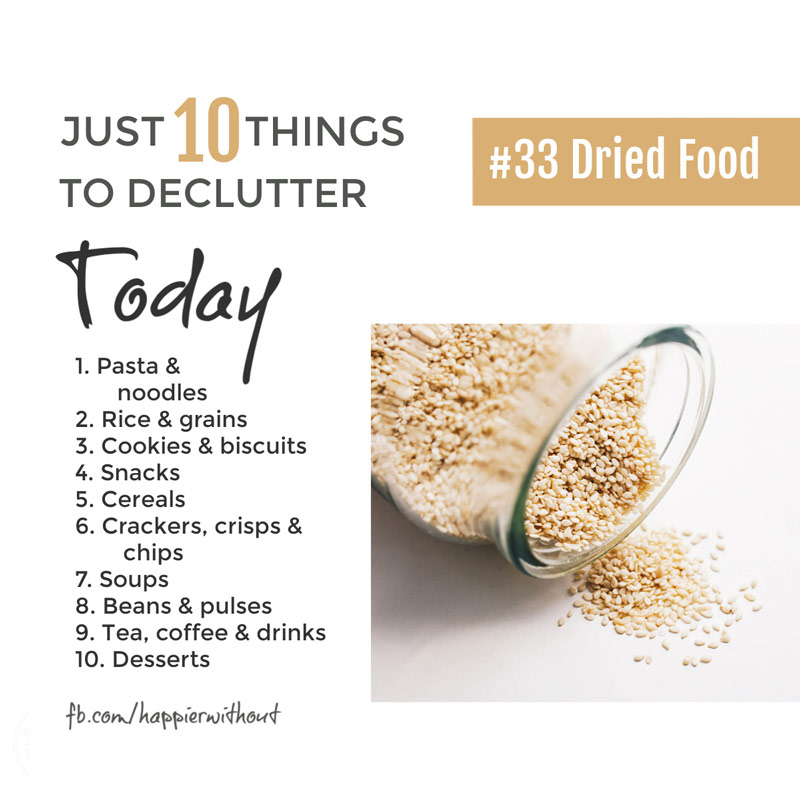 Declutter all that dried food on your pantry shelves that's expired or that you're just never going to eat ... #just10things #declutter #happierwithout
