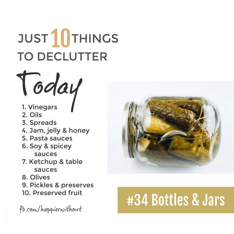 Declutter all those bottles and jars of food you are seriously never going to eat #just10things #happierwithout
