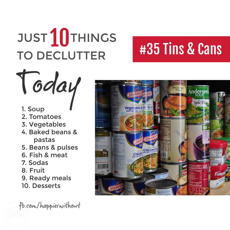 Declutter all the tins and cans on your pantry shelves that are expired or never going to be eaten #declutter #just10things #happierwithout