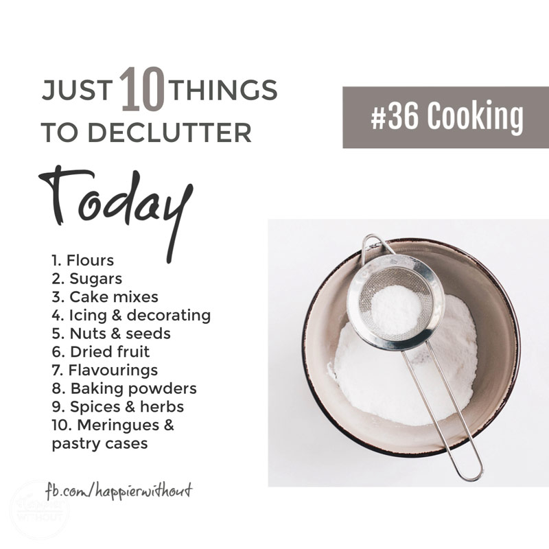Declutter all those cooking ingredients you know you are never going to use #declutter #just10things #happierwithout