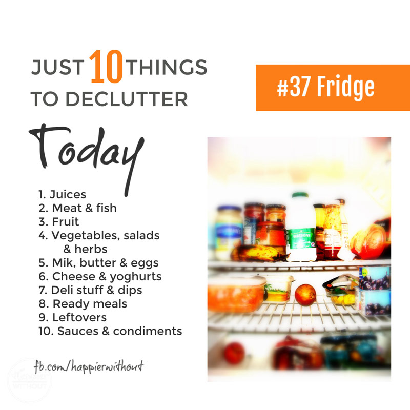 Declutter your fridge quickly and save money and cut waste #declutter #just10things #happierwithout #cutwaste