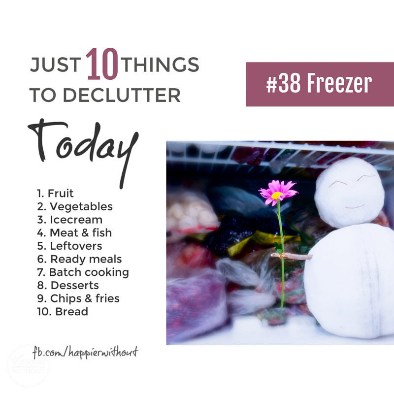 Declutter your freezer and actually save money and cut waste #declutter #just10things #happierwithout #cutwaste #lesswaste