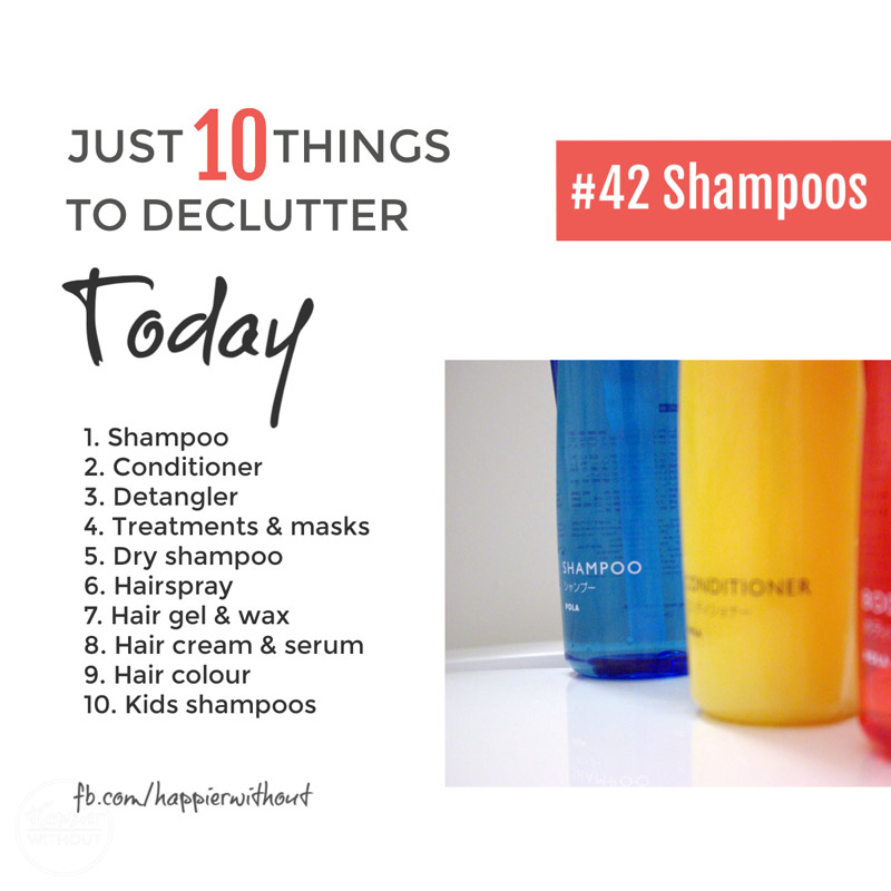 How do bottles of stuff do we really need to look after our hair? Declutter all those old ones you are not using. #declutter #just10things #happieriwithout