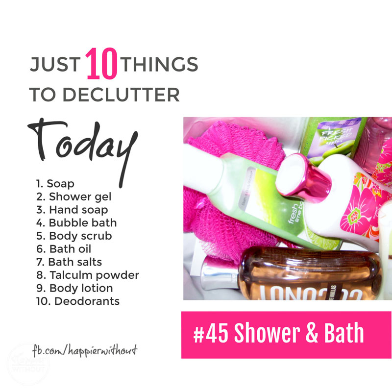 They're meant to be relaxing right? But how can you relax in the bath and shower when you're surrounded with bottles and bottles of unused clutter. #declutter #just10things #happierwithout