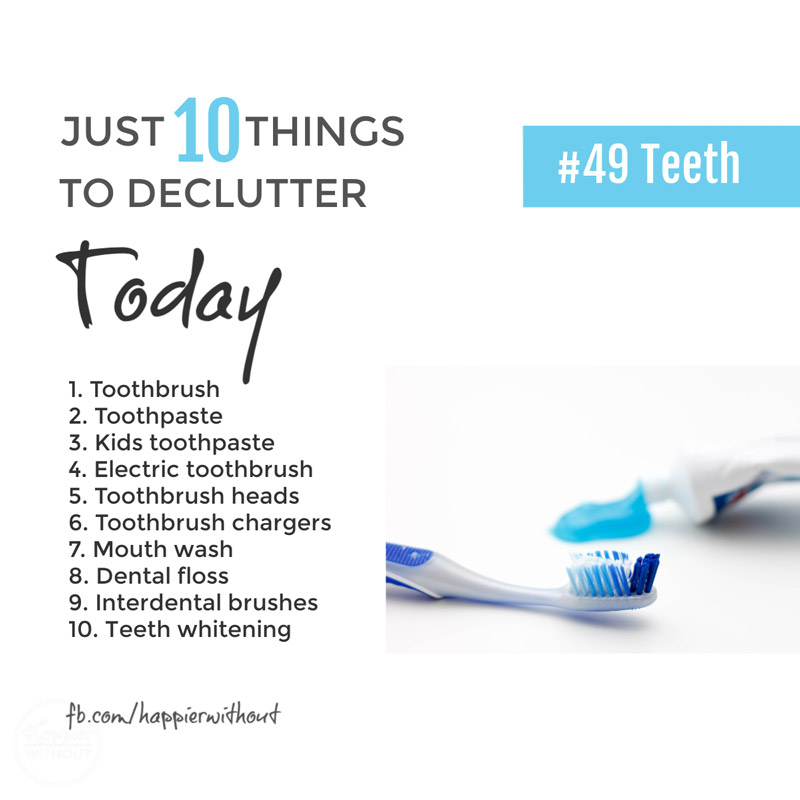 Why on earth do we hold on to old toothbrushes? And stockpile new ones? Declutter them today. #declutter #just10things #happierwithout
