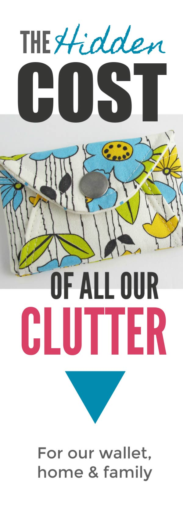 The best way to stop clutter getting in and declutter more faster is to understand the real price of all those bargains for you and your family. Learn how with this simple tip ... #clutter #declutter #simple