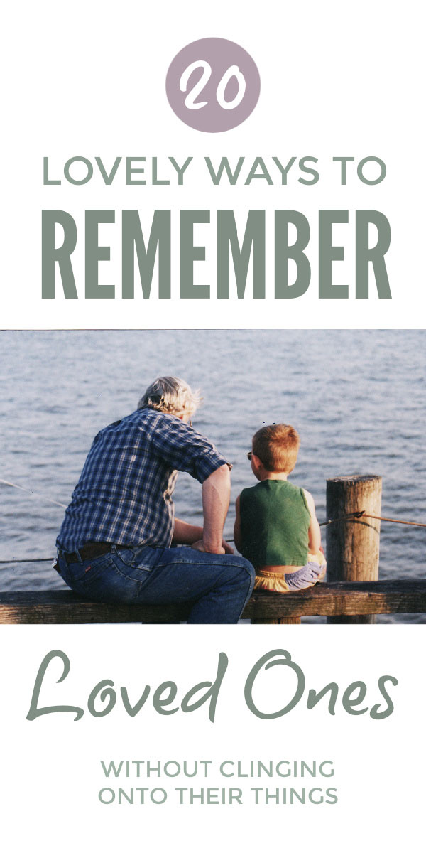 Remember cherished memories of loved ones without clinging onto their things #memories #grief #bereavement #clutter #simplify #selfcare #depression