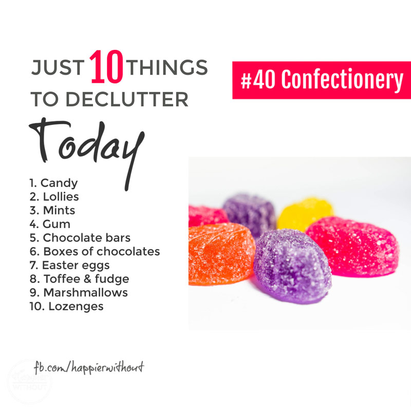 Declutter confectionery - you can't be serious? BUT you know what? We all buy so much chocolate, candy and sweet stuff these days that we actually end up with expired chocolate and sweets no one will ever eat #declutter #decluttertips #just10things""