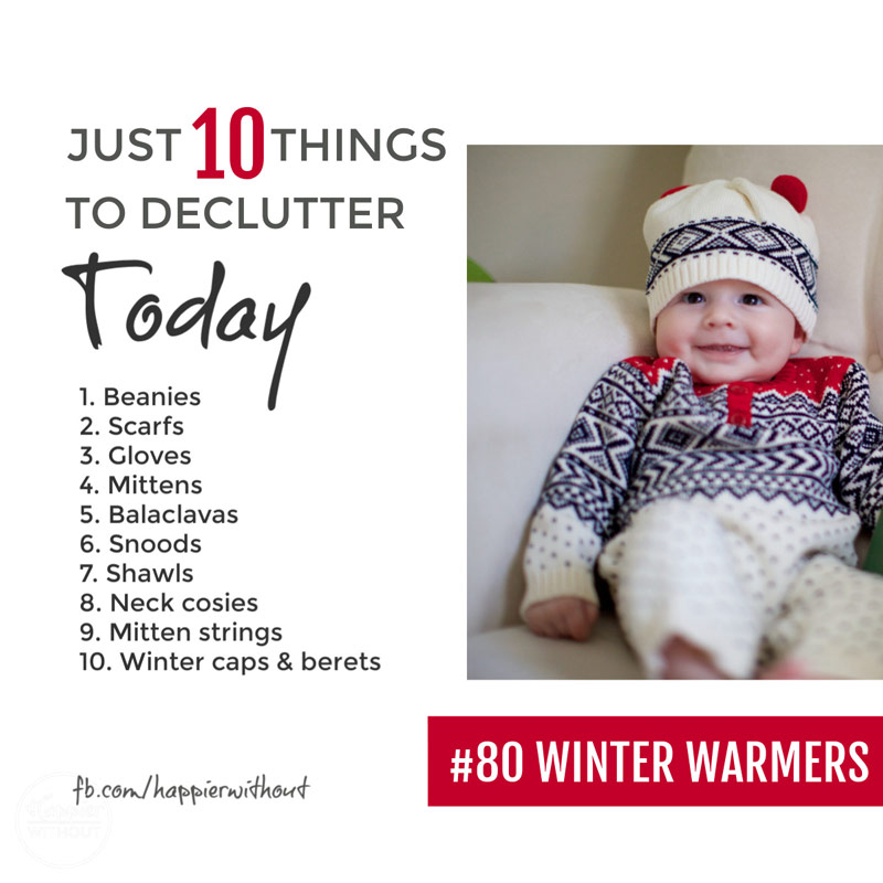 Declutter all those winter warmers the family never wears whether outgrown gloves, odd mittens or hats with holes in