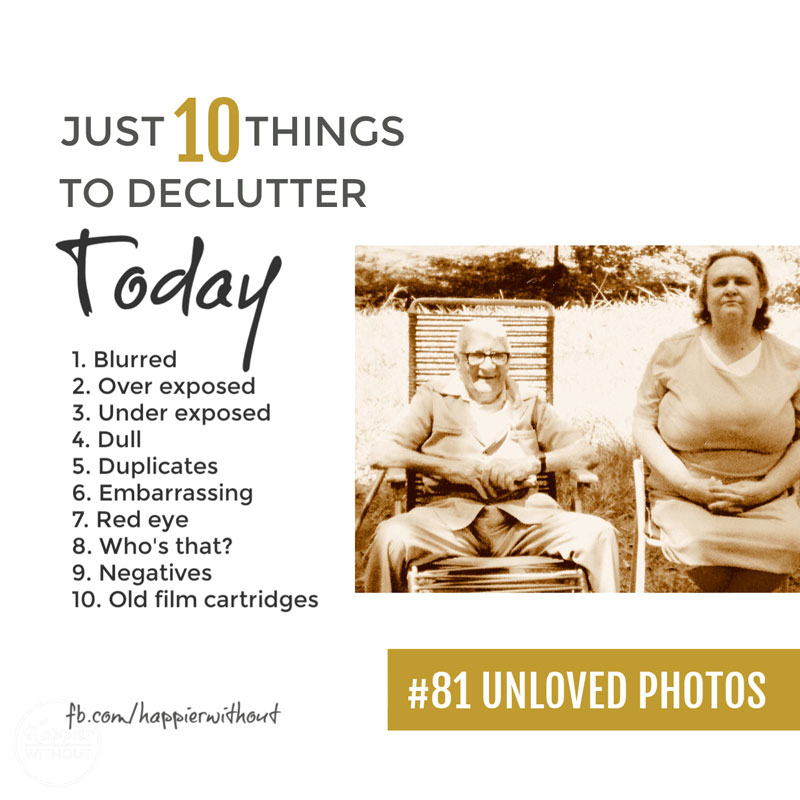 Declutter those old photos that bring no pleasure
