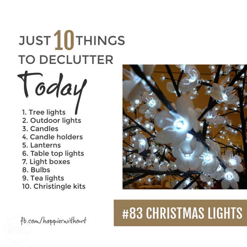 Declutter all those old Christmas lights that don't work and really can't be mended