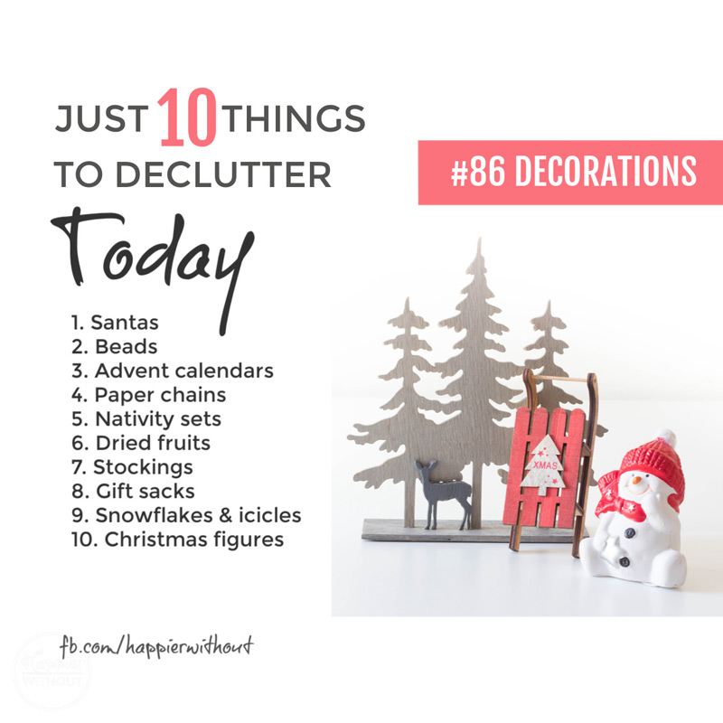 Declutter all those tired old Christmas decorations that no longer capture the joy of Christmas