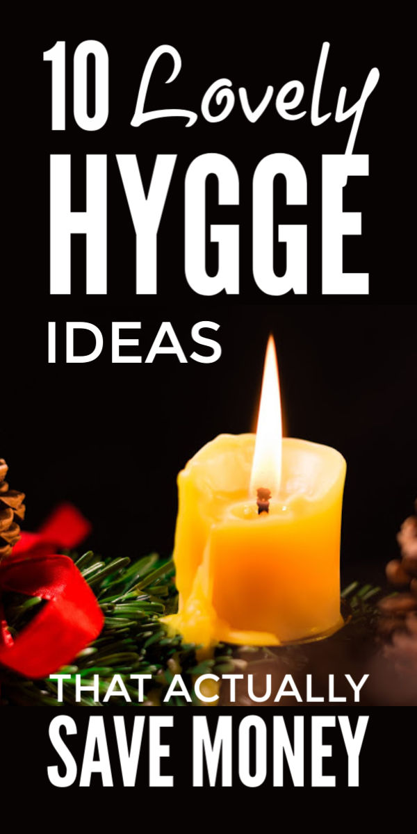 Cozy but frugal hygge lifestyle ideas, inspiration and tips for beginners that will keep your home warm, calming and stress free this winter Danish style and actually save money and help pay off Christmas debt while you snuggle up with a good book #hygge #hyggeideas #hyggelifestyle #frugal #selfcare #stressrelief #savemoney #frugaltips #moneysaving #calm