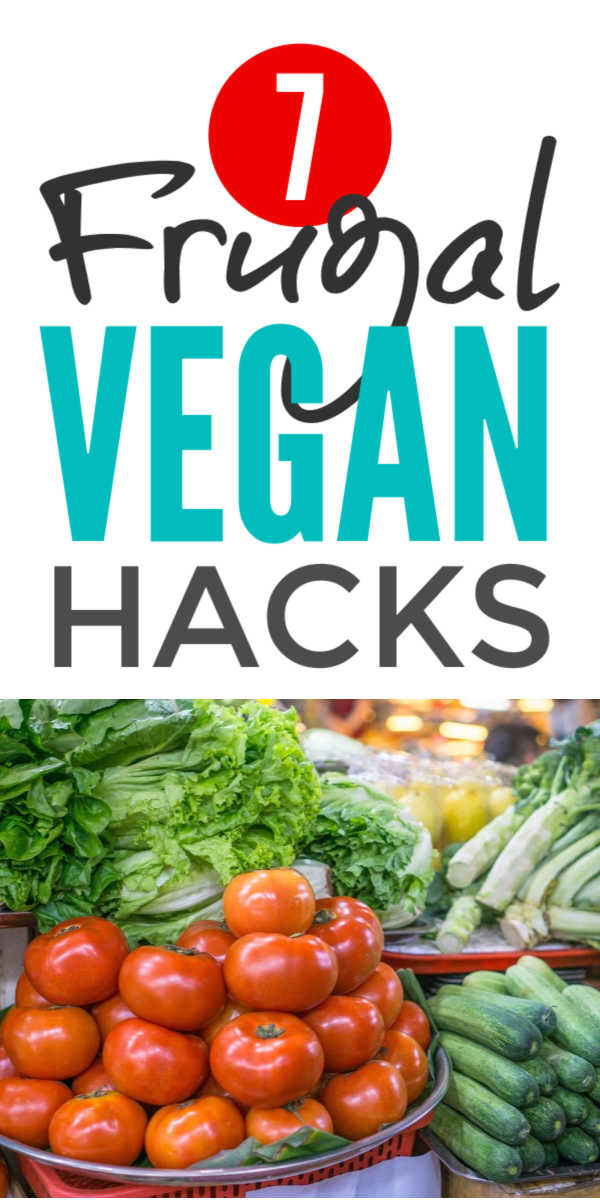 Frugal healthy vegan food hacks, ideas and recipes that make it easy to save money on food shopping and meal prep with a vegan or flexitarian diet #frugal #frugalliving #frugaltips #frugality #vegan #veganrecipes #veganism #vegandiet #veganlife #veganlifestyle