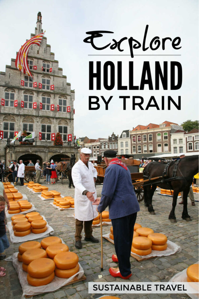 Explore Holland by train - discover delightful Dutch towns beyond Amsterdam you can enjoy easily for the weekend by Eurostar #weekendbreak #Holland #Amsterdam #traintravel #railtravel #ecofriendlytravel