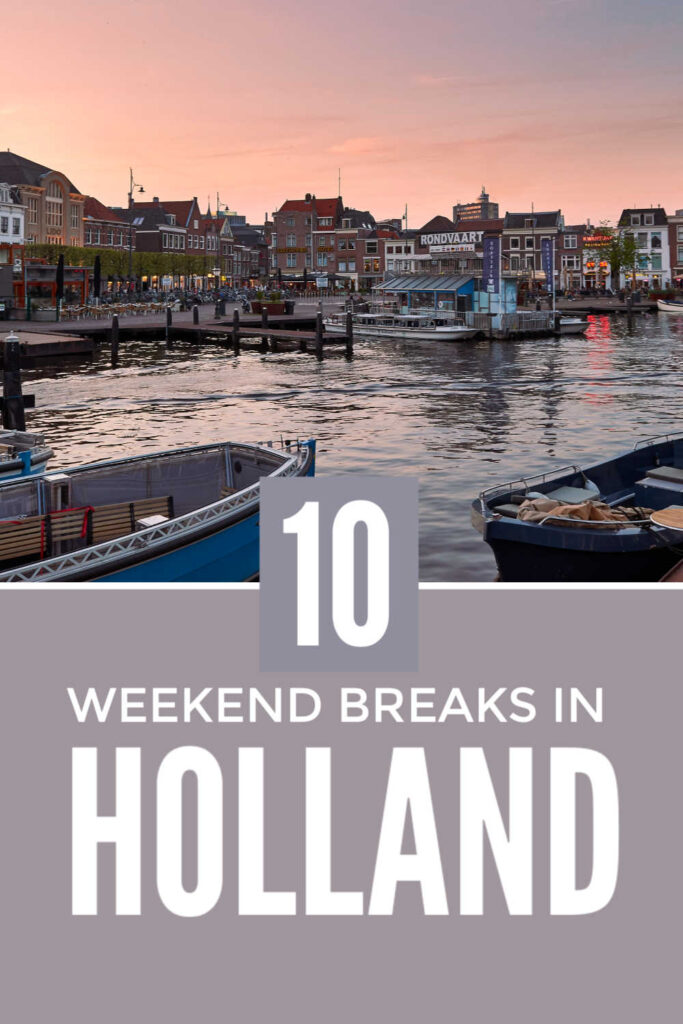 Weekend Breaks In Holland