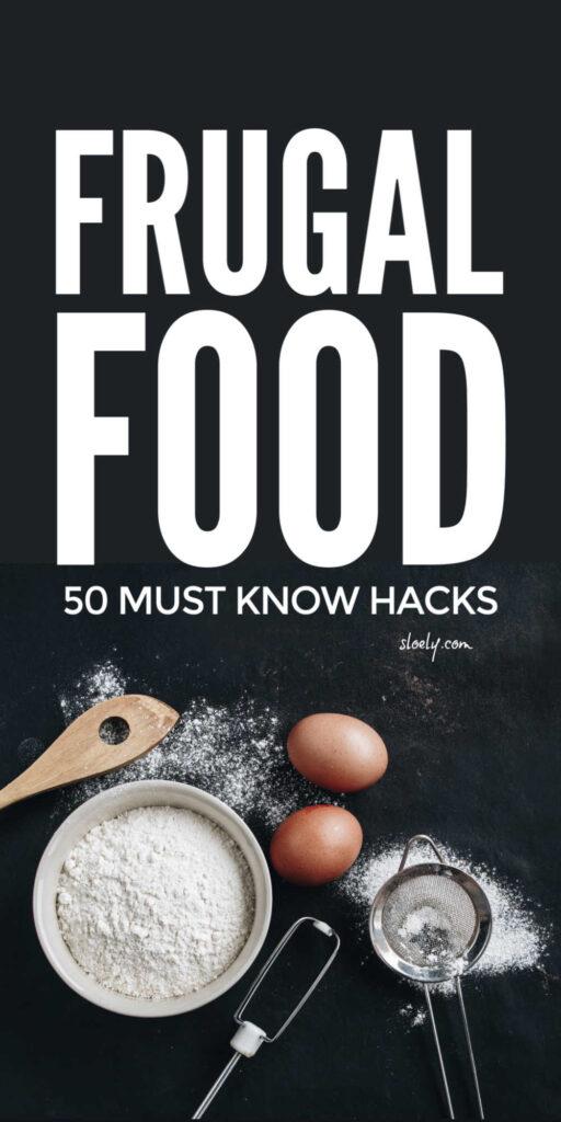 Frugal Food Tips, Hacks & Ideas