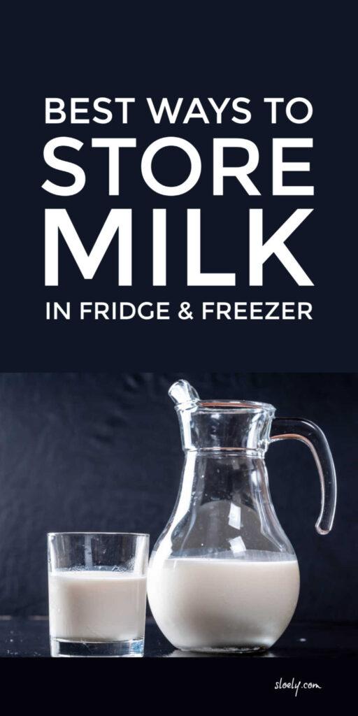 Best Ways To Store Milk In Fridge and Freezer