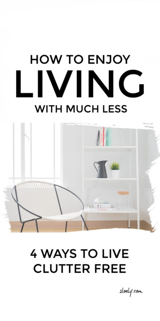 How To Live With Less Clutter Free