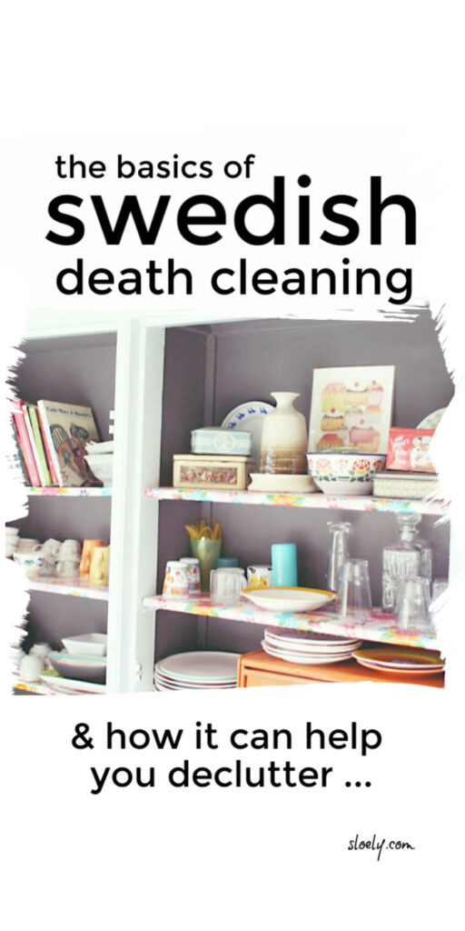 Swedish Death Cleaning Declutter Method